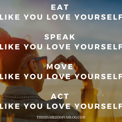 Eat, Speak, Move, and Act Like You Love Yourself, Even if You Have to Fake it!