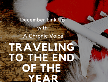 traveling to the end of the year. December link up party with a chronic voice