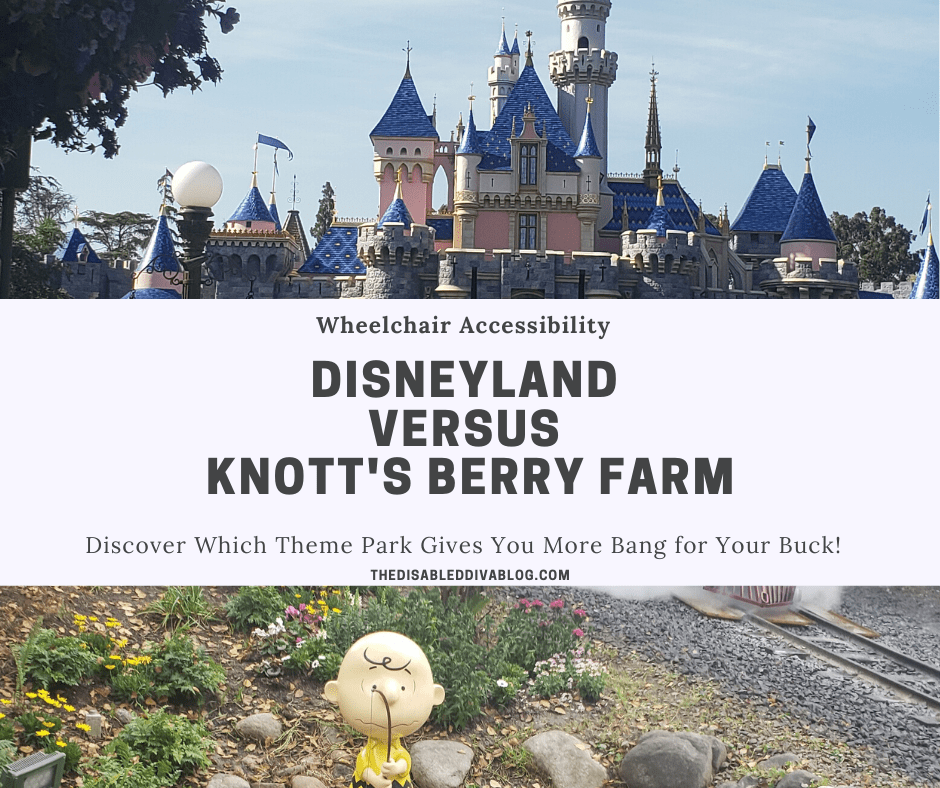 Wheelchair Accessibility Disneyland Versus Knott S Berry Farm Discover Which Theme Park Gives More Bang For Your Buck The Disabled Diva S Blog