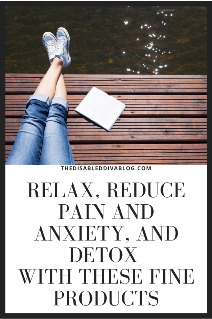 Relax, Reduce Pain and Anxiety, and Detox with these fine products