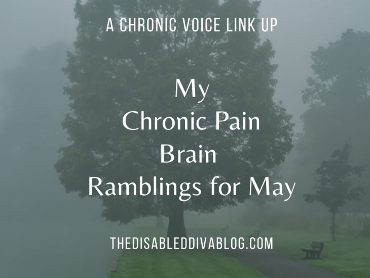 My Chronic Pain Brain Ramblings for May