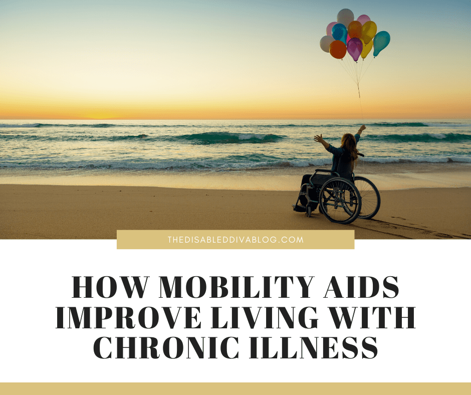 Mobility aids can and will improve living with a chronic illness if we give them a chance. Find out why and how!
