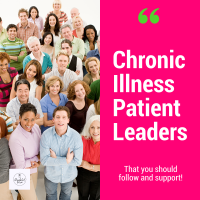 Chronic Illness Patient Leaders You Should Follow and Support