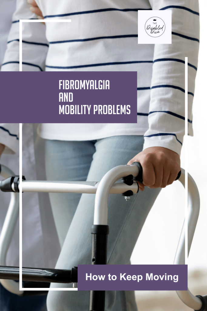 Fibromyalgia and the mobility problems it creates are real. Learn how to keep moving even when your body can't keep up. #myfibrolife #chronicillnessblog #fibromyalgiablog #fibroblogger #fibromyalgiaproblems