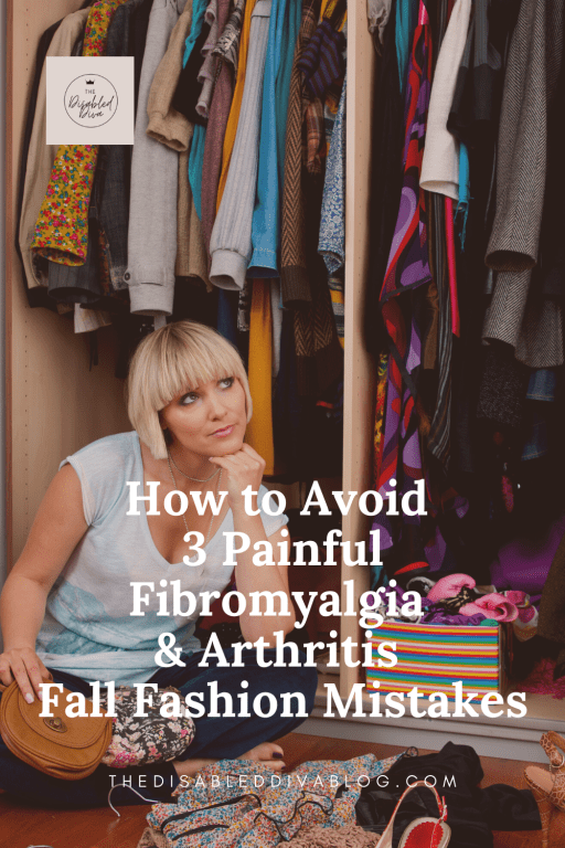 Are your fall fashion choices triggering unwanted fibromyalgia and arthritis pain? Don't spend the season in sweatpants! Find out how you can avoid painful mistakes and still look good!