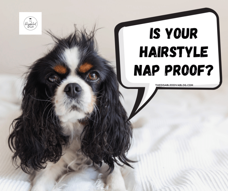 It is not unusual for the chronically ill to need frequent naps. They need a hairstyle that can survive them! The Disabled Diva shares a trick that makes her chronic illness hairstyle nap safe, saving her tons of time!