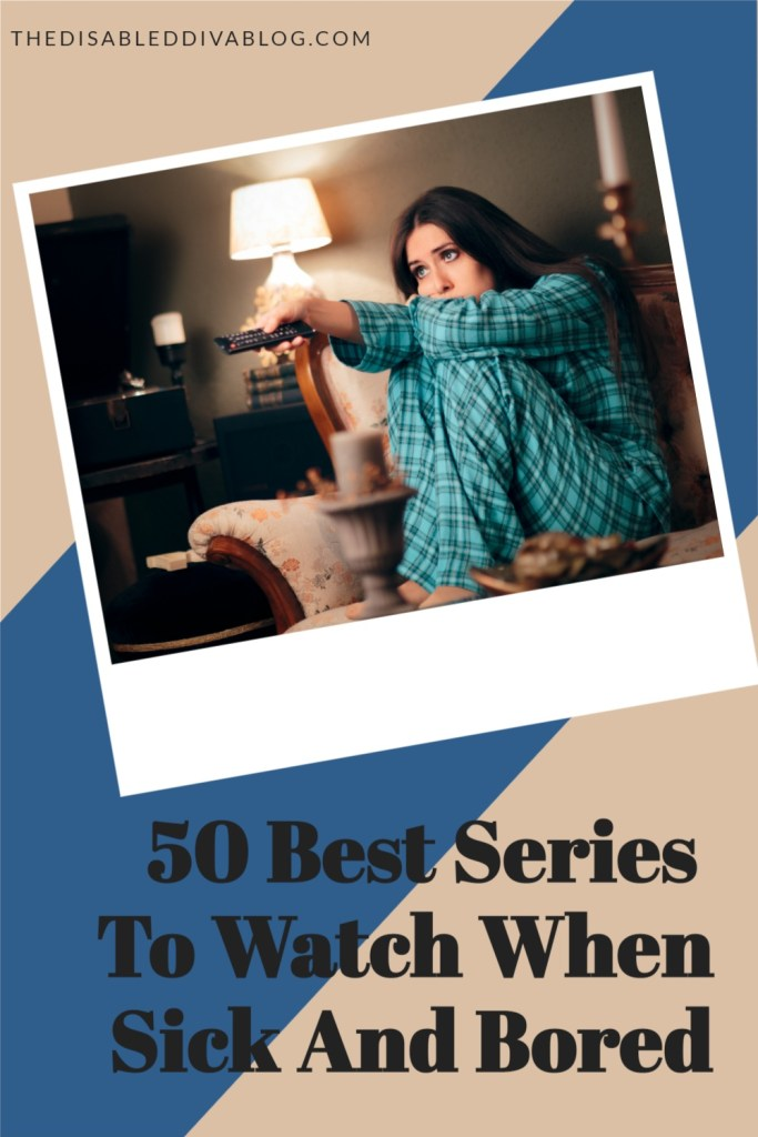 The Disabled Diva shares 50 of her favorite series to watch when she is sick and bored. Find something new to watch during your next chronic illness flare!  #fibromyalgia #autoimmunearthritis #flareday