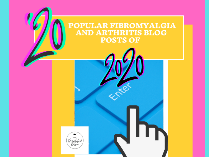 Make 2021 your year with The Disabled Diva's 20 most popular fibromyalgia and arthritis posts of 2020 covering everything from pain relief to everyday challenges that these chronic illnesses create.