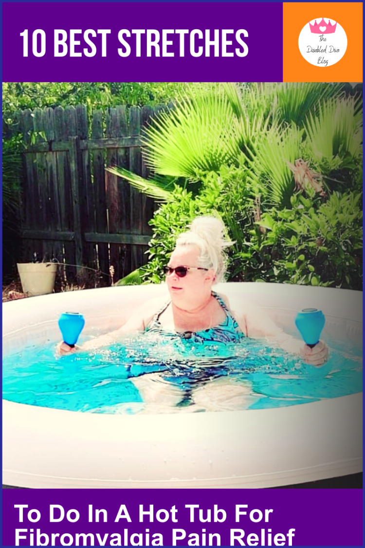 The Disabled Diva shares 10 of the best stretches to do in a hot tub for fibromyalgia pain relief!