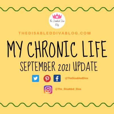 The Disabled Diva shares her chronic life update for September 2021.