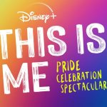 Disney+ 'This is Me: Pride Celebration Spectacular' Coming June 27