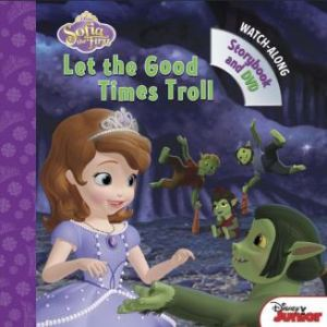 Sofia the First Let the Good Times Troll