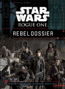 Star Wars: Rogue One: Rebel Dossier