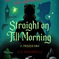 straight on till morning