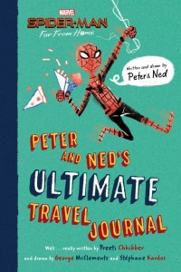 Spider-Man- Far From Home- Peter and Ned's Ultimate Travel Journal Preeti Chhibber