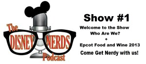 The Disney Nerds Podcast - Show #1