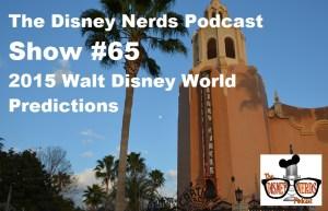 2015 Walt Disney World Predictions
