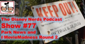 The Disney Nerds Podcast Show #77