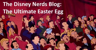 The Disney Nerds Blog - The Ultimate Easter Egg - Walt Himself!!!