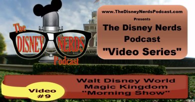The Disney Nerds Podcast Video #9 - Magic Kingdom Morning Show