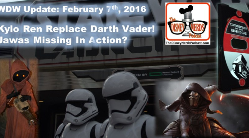 The Disney Nerds Podcast New Update, February 6th 2016 - Kylo Ren Replaced Darth Vader at Launch Bay in Hollywood Studios