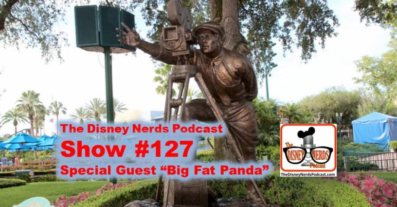 The Disney Nerds Podcast Show #127 special guest Big Fat Panda