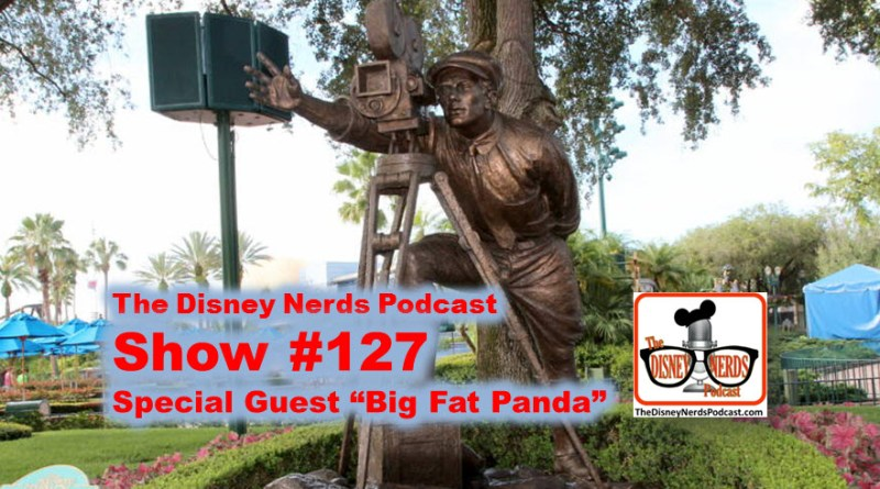The Disney Nerds Podcast Show #127 special guest Big Fat Panda