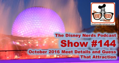 The Disney Nerds Podcast Show #144: Disney Nerds 2016 Meet Details and Guess that Attraction