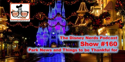 The Disney Nerds Podcast - Show #160 Park News