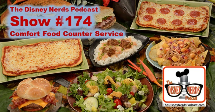The Disney Nerds Podcast - Show #174 - Comfort Food Counter Service