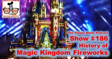The Disney Nerds Podcast Show #186: History of Magic Kingdom Fireworks