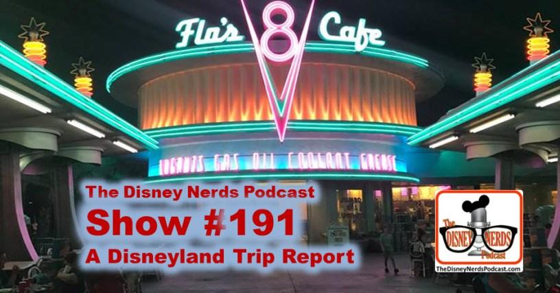 The Disney Nerds Podcast Show #191: A Disneyland Trip Report