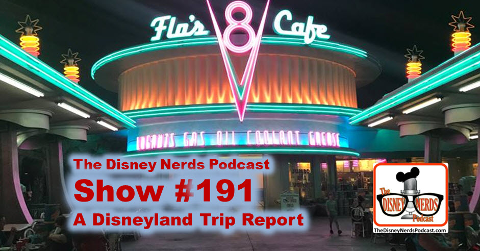 #191: A First Timers Disneyland Trip Report