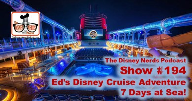 The Disney Nerds Podcast #194: Ed's Disney Cruise Line Adventure