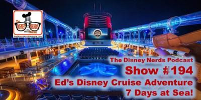 The Disney Nerds Podcast #194: Ed's Disney Cruise Line Adventure