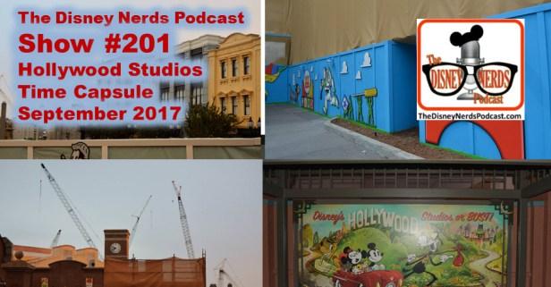 The Disney Nerds Podcast Show #201 - Hollywood studios Time Capsule September 2017