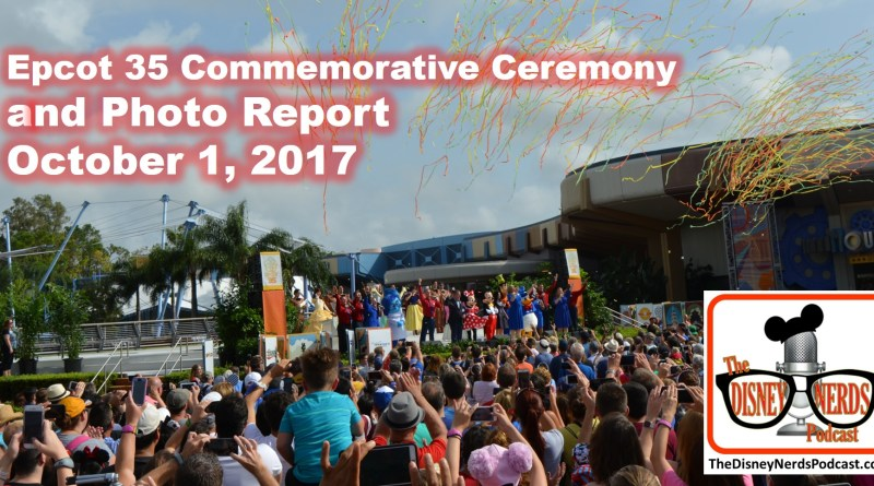 The Disney Nerds Podcast Epcot 35 Ceremony