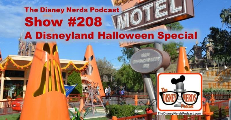 The Disney Nerds Podcast Show #208 - Halloween at Disneyland
