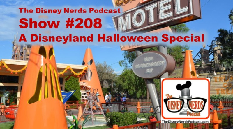The Disney Nerds Podcast Show #208 - Halloween at Disneyland