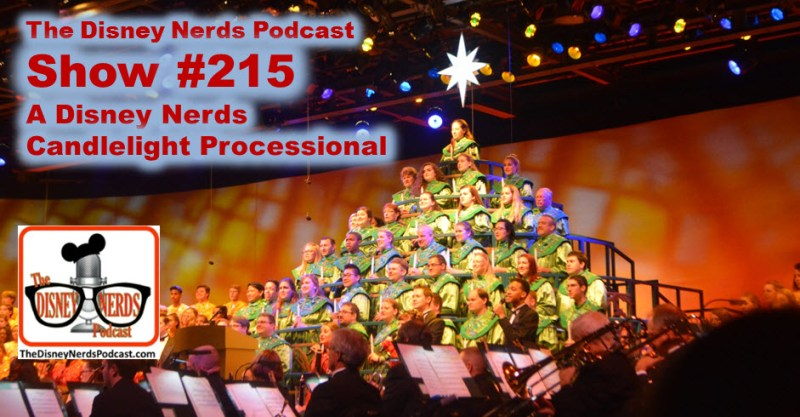 The Disney Nerds Podcast Show #215: A Disney nerds Candlelight Processional
