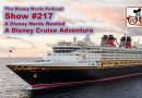 The Disney Nerds Podcast Show #217: A Disney Cruise Rewind