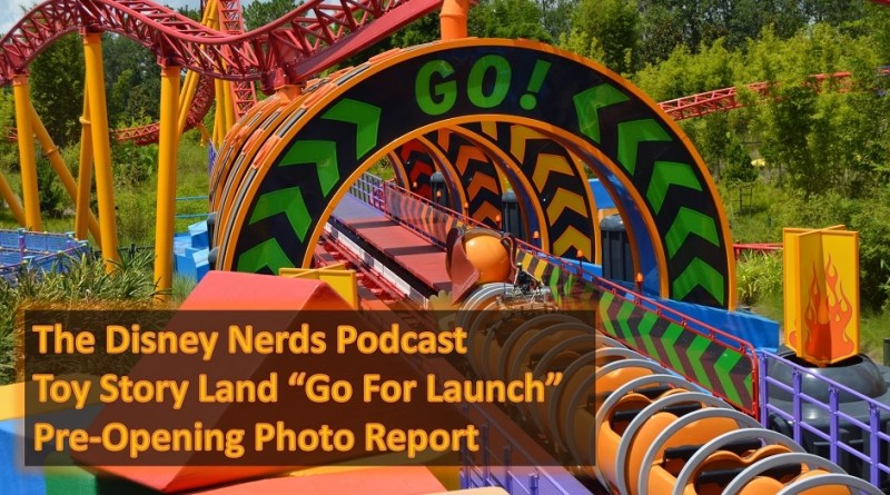The Disney Nerds Podcast - Toy Story Land Pre-Opening Photo Reprot