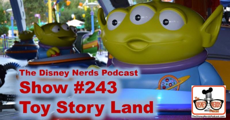 The Disney Nerds Podcast show #243: Toy Story Land
