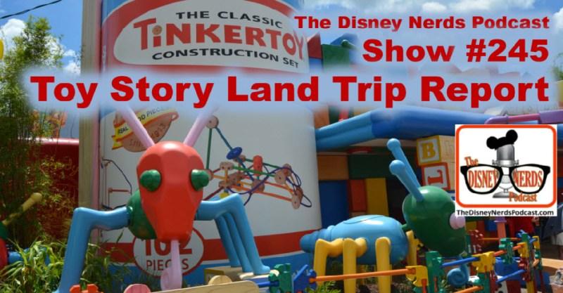 The Disney Nerds Podcsat Show #245 - Toy Story Land Trip Report
