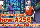 The Disney Nerds Podcast Show #256: Sounds from Extinct Attractions