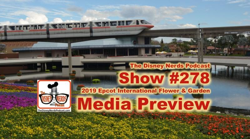 The Disney Nerds Podcast Show #278: Epcot International Flower and Garden Festival 2019 Media Preview