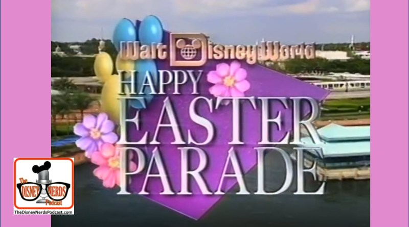 The Disney Nerds Podcast Easter Parade
