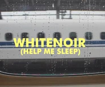 Whitenoir Help Me Sleep Lyrics Video