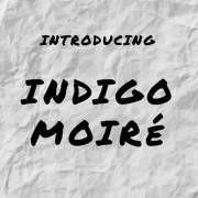 The Display x 630 Recordings Present: Indigo Moiré