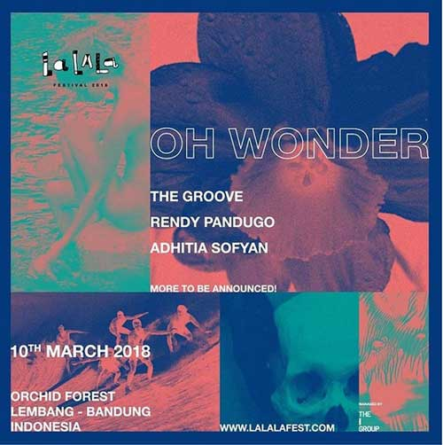 Wow! Lalala Fest 2018 Present Oh Wonder, Adhitia Sofyan and More!